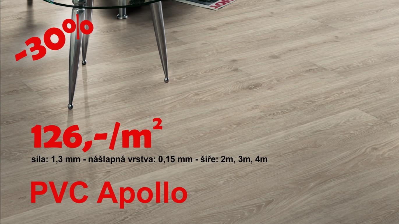 PVC Apollo má veľmi dobrý pomer ceny a kvality. Patrí medzi PVC podlahoviny s pomerne pevným podkladom, ktorý má pri svojej malej hrúbke veľmi dobré záťažové parametre.Je vhodný aj pre podlahové vykurovanie. Podlahovina je určená na rovný a pevný podklad. VÍCE ZDE